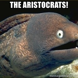 eel - The Aristocrats!