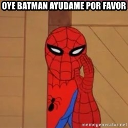 Spidermanwhisper - oye batman ayudame por favor