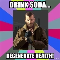 Niko Bellic - drink soda... regenerate health!