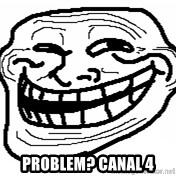 You Mad Bro -  Problem? canal 4