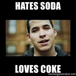 Love jesus, hate religion guy - Hates soda loves coke