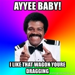 Foley - ayyee baby! i like that wagon youre dragging