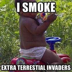 Swagger Baby - I smoke extra terrestial invaders