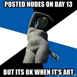 Typical Tallinn - Posted nudes on bay 13 but its ok when it's art