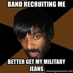 Indian Metal Guy - Band recruiting me better get my military jeans