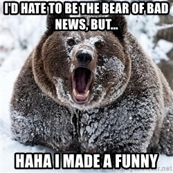 Clean Cocaine Bear - I'd hate to be the bear of bad news, but... haha i made a funny