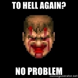 Bloody Doom Guy - To Hell Again? No pRoblem
