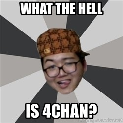 8th Grade 9gagger - What the hell is 4chan?