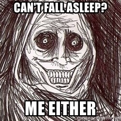 Shadowlurker - can't fall asleep? me either