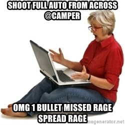 SHOCKED MOM! - shoot full auto from across @camper omg 1 bullet missed rage spread rage