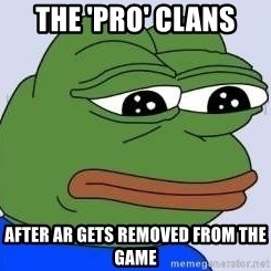 Sad Frog Color - the 'pro' clans after AR gets removed from the game