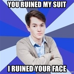 Victor the Vengeful - you ruined my suit i ruined your face