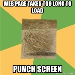 Busy Tumbleweed - web page takes too long to load punch screen