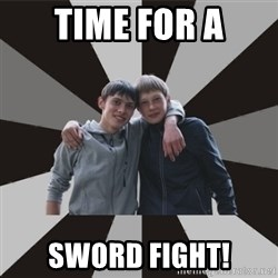 Typical Brothers - time for a sword fight!
