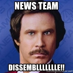 Ron Burgundy - News team DissemblLLllLLe!!