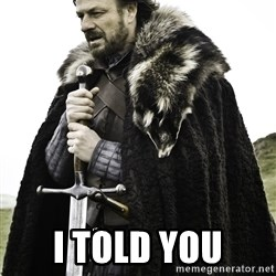 Sean Bean Game Of Thrones - I Told you