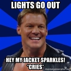 Chris JeriTROLL - Lights Go Out Hey My Jacket Sparkles! *Cries*