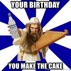 FinnishProblems - YOUR BIRTHDAY YOU MAKE THE CAKE
