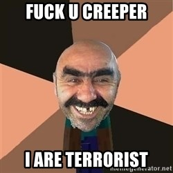minecraft_dyshanbe - fuck u creeper i are terrorist