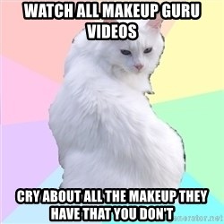 Beauty Addict Kitty - Watch all makeup guru videos Cry about all the makeup they have that you don't