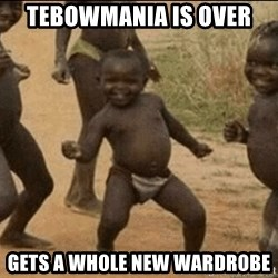 Third World Success - Tebowmania is Over Gets a WHole New Wardrobe