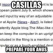 DONT KNOW WITCH FONT MEMES USE - CASILLAS PREPARE YOUR ANUS