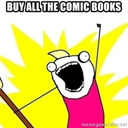 X ALL THE THINGS - buy all the comic books