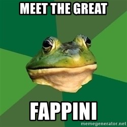 Foul Bachelor Frog - meet the great fappini