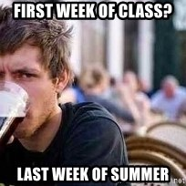 The Lazy College Senior - FIRST WEEK OF CLASS? LAST WEEK OF SUMMER