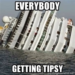 Sunk Cruise Ship - Everybody Getting Tipsy