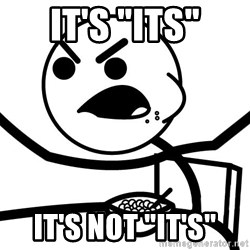 "Cereal Guy Angry - It's ""its"" It's not ""it's"""