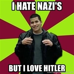 Contradictory Chris - I hate nazi's but i love hitler