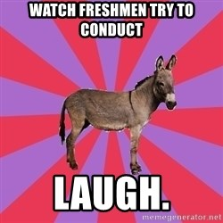 Jackass Drum Major - watch freshmen try to conduct laugh.