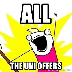 X ALL THE THINGS - ALL THE UNI OFFERS