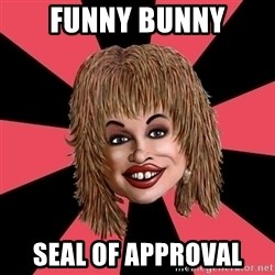 Funny Bunny - FUNNY BUNNY SEAL OF APPROVAL