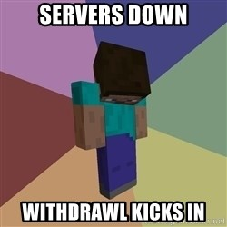 Depressed Minecraft Guy - servers down WITHDRAWl kicks in