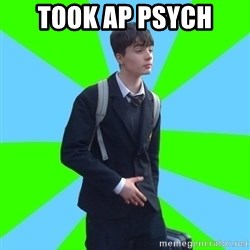 Impeccable School Child - Took ap psych