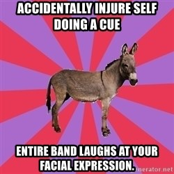Jackass Drum Major - accidentally injure self doing a cue entire band laughs at your facial expression.