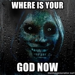 Uninvited house guest - where is your god now