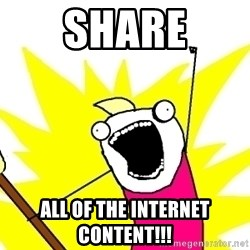 X ALL THE THINGS - SHARE ALL of the internet content!!!