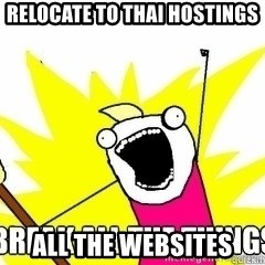Break All The Things - relocate to thai hostings all the websites