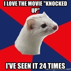 """E! Network Obsessed Ermine - I love the movie """"Knocked Up"""" I've seen it 24 times"""