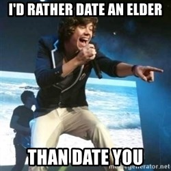 Heartless Harry - I'D RATHER DATE AN ELDER THAN DATE YOU