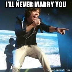 Heartless Harry - I'll never marry you