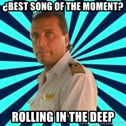 Francseco Schettino - ¿best song of the moment? rolling in the deep