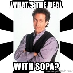 Bad Joke Jerry - what's the deal with sopa?