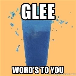 Gleek - Glee Word's to you