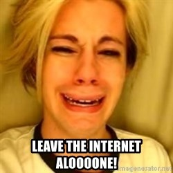 Chris Crocker - LEAVE THE INTERNET ALOOOONE!