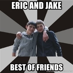 Typical Brothers - Eric and jake best of friends