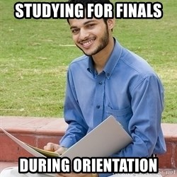 Indian Student - Studying for finals During Orientation